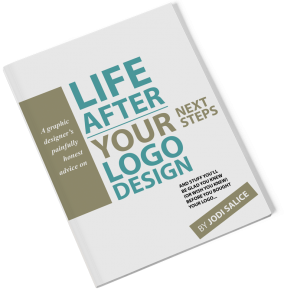 "Free Download - ""Life After your Logo Design - A Graphic Designer's Painfully Honest Advice on Your Next Steps, by Jodi Salice"